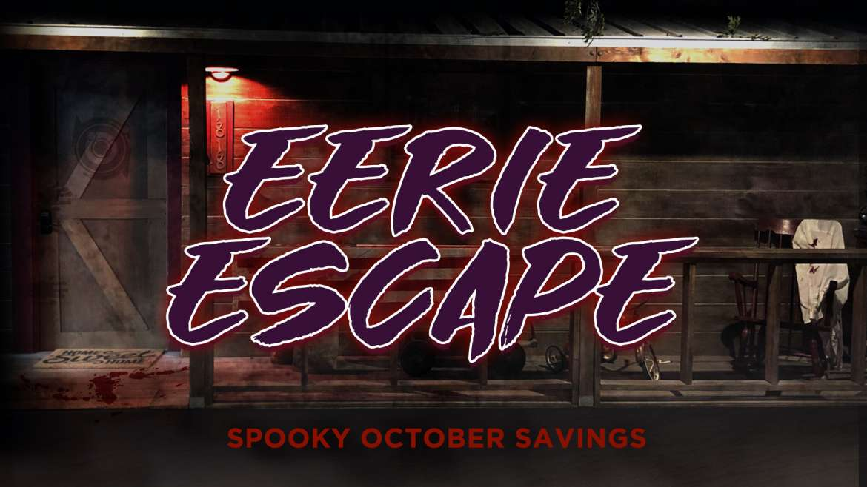 Eerie Escape – Spooky October Savings